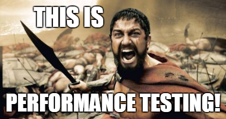 Meme - This is Performance Testing!
